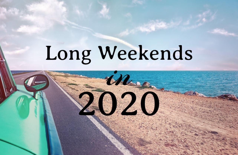 Long Weekends In 2020